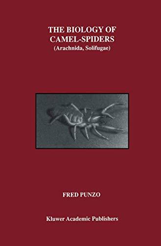 The Biology of Camel-Spiders: Arachnida, Solifugae