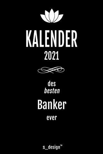 Kalender 2021 für Banker / Bankberater: Wochenplaner / Tagebuch / Journal für das ganze Jahr: Platz für Notizen, Planung / Planungen / Planer, Erinnerungen & Sprüche