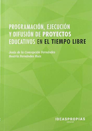 Programación, ejecución y difusión de proyectos educativos en el tiempo libre: 00015 (Servicios socioculturales y a la comunidad)