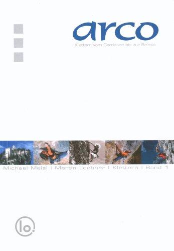 Arco - Klettern: Band 1