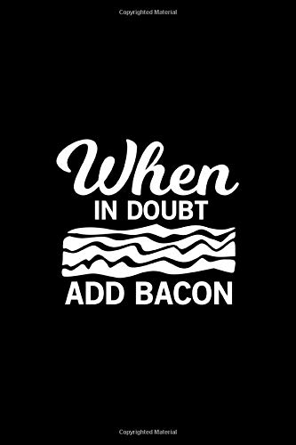 When In Doubt Add Bacon: 100 Pages 6'' x 9'' Recipe Log Book Tracker | Best Gift For Cooking Lover