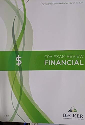 Becker CPA Exam Review: Financial (FAR) 2017 Edition V3.0