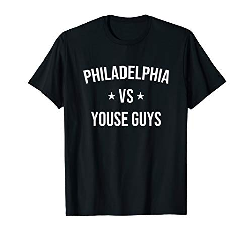 Philadelphia vs Youse Guys Funny Philly Sports Fan Gift T-Shirt