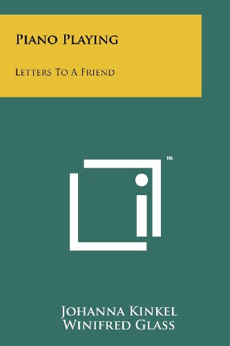 Piano Playing: Letters To A Friend