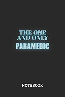 The One And Only Paramedic Notebook: 6x9 inches - 110 blank numbered pages • Greatest Passionate working Job Journal • Gift, Present Idea from Independently published