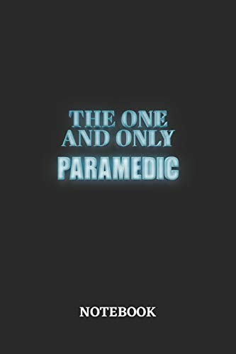 The One And Only Paramedic Notebook: 6x9 inches - 110 blank numbered pages • Greatest Passionate working Job Journal • Gift, Present Idea