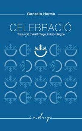 Celebració: Traducció Adrià Targa. Edició bilingüe.