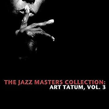 The Jazz Masters Collection: Art Tatum, Vol. 3