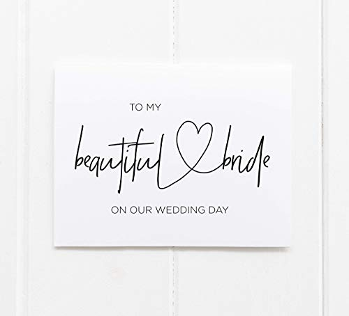 To My Beautiful Bride on Our Wedding Day, Card from Groom, Wife to Be Gift for Her