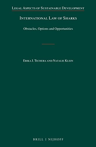 International Law of Sharks: Obstacles, Options and Opportunities (Legal Aspects of Sustainable Development, Band 24)