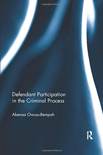 Defendant Participation in the Criminal Process