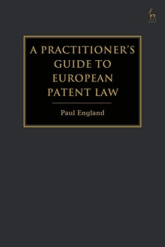 A Practitioner's Guide to European Patent Law: For National Practice and the Unified Patent Court