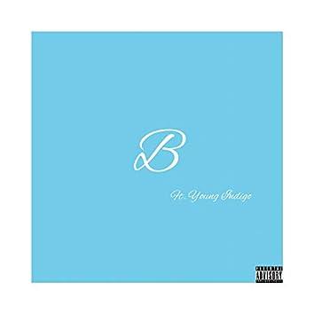 B (feat. Young Indigo)