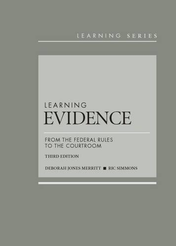 Compare Textbook Prices for Learning Evidence: From the Federal Rules to the Courtroom, 3d Learning Series 3 Edition ISBN 8601421976244 by Merritt, Deborah,Simmons, Ric