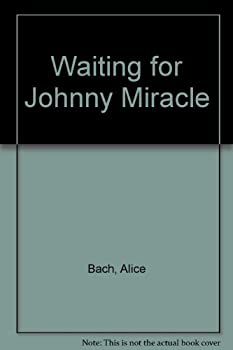 Waiting for Johnny Miracle