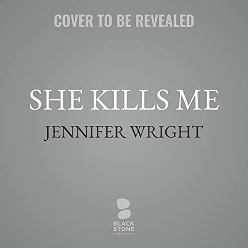 She Kills Me Audiobook By Jennifer Wright cover art