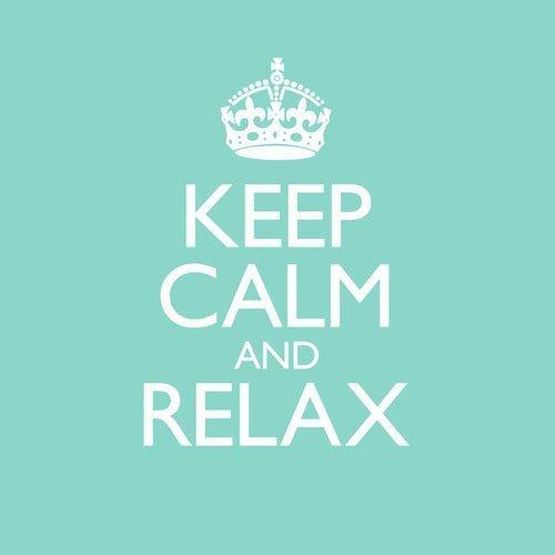 Keep Calm & Relax