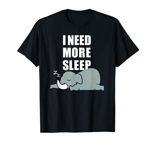 I need more sleep! - Elefant T-Shirt