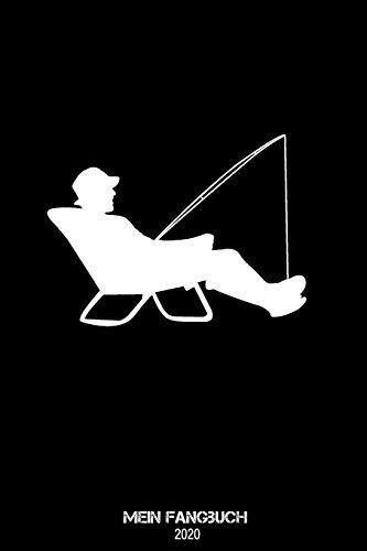 Mein Fangbuch 2020: Angeln im Liegestuhl Motiv: Fangbuch für Fischer und Angler, halte deine Angelerfolge fest und werte Sie aus ( 110 Seiten, stabiles Cover mit mattem Finish- wasserabweisend