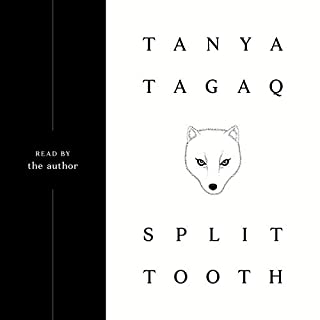 Split Tooth                   Written by:                                                                                                                                 Tanya Tagaq                               Narrated by:                                                                                                                                 Tanya Tagaq                      Length: 5 hrs and 31 mins     59 ratings     Overall 4.5