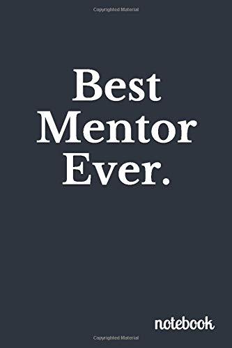 Best Mentor Ever: Blank Lined Journal Coworker Notebook (Best Mentor Ever Journal, Best Mentor Ever Notebook, Funny Office Journals, Funny Coworker Journals, Funny Coworker Notebooks)