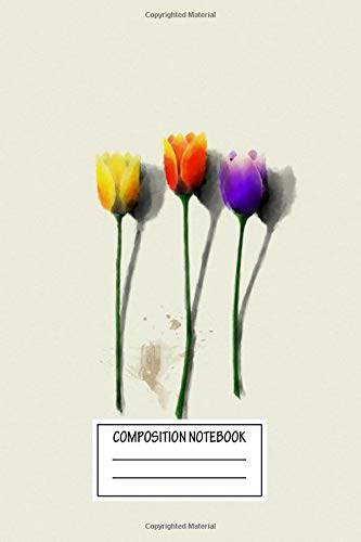 Composition Notebook: Paintings Tulip Ikebana Flower Wide Ruled Note Book, Diary, Planner, Journal for Writing