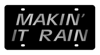 Makin' It Rain License Plate