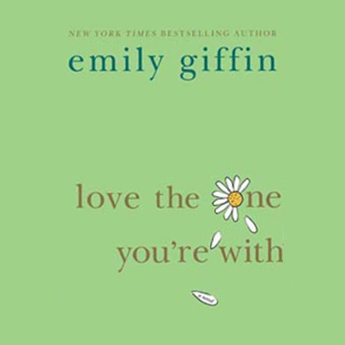 Love the One You're With                   By:                                                                                                                                 Emily Giffin                               Narrated by:                                                                                                                                 Kathleen McInerney                      Length: 11 hrs and 12 mins     689 ratings     Overall 3.9