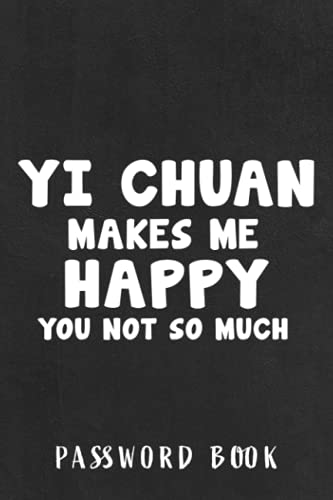 Password book Yi Chuan Makes Me Happy Meme Positive Quote gift I Chuan: Christmas Gifts,Halloween,Thanksgiving,2022,Xmas,2021,Address and internet password book