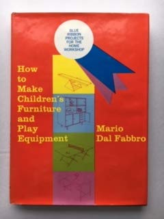 How to Make Children's Furniture and Play Equipment