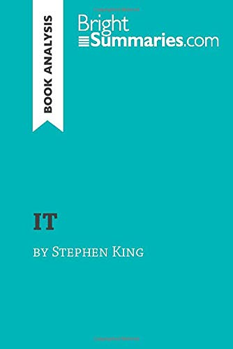 IT by Stephen King (Book Analysis): Detailed Summary, Analysis and Reading Guide