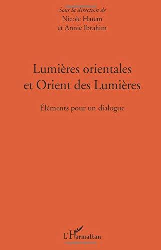 Lumières orientales et Orient des Lumières: Eléments pour un dialogue