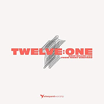 Twelve:One: (feat. Dave Miller) [Live From Trent Vineyard]