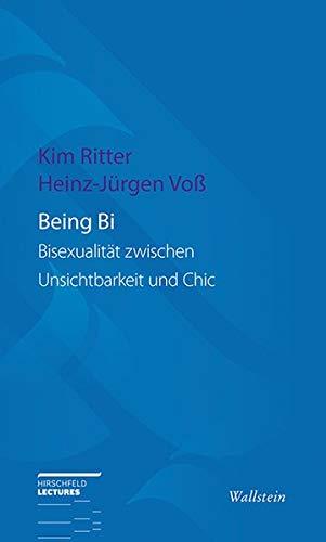 Being Bi: Bisexualität zwischen Unsichtbarkeit und Chic (Hirschfeld-Lectures)