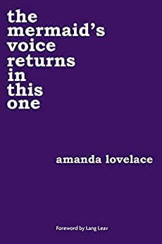 the mermaid's voice returns in this one by [Amanda Lovelace, ladybookmad]