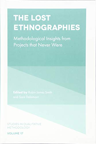 The Lost Ethnographies: Methodological Insights from Projects That Never Were (Studies in Qualitative Methodology)