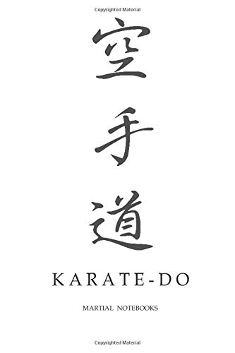 Martial Notebooks KARATE-DO: Japanese Calligraphy White Glossy Cover 6 x 9