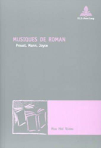 Musiques de roman: Proust, Mann, Joyce, Nouvelle poétique comparatiste (version française)
