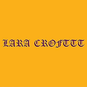 LARA CROFTTT