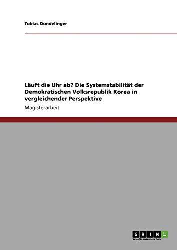 Läuft die Uhr ab? Die Systemstabilität der Demokratischen Volksrepublik Korea in vergleichender Perspektive