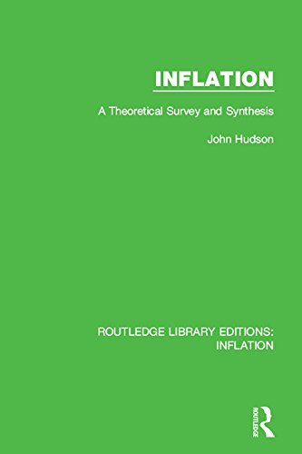Inflation: A Theoretical Survey and Synthesis (Routledge Library Editions: Inflation) (English Edition)