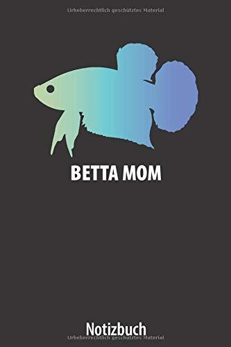 Betta Mom: Notizbuch Kampffisch, Betta Splendens, betta fish | ca. DIN A5 (6x9''), dot grid, 108 Seiten | für Notizen, Ideen, Termine, Wunschlisten ... Halfmoon, Plakat, Crowntail, Veiltail