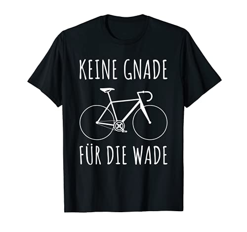 Lustige Fahrrad Sprüche Rennradfahrer MTB Trekking KEINE GNADE FÜR DIE WADE Bild