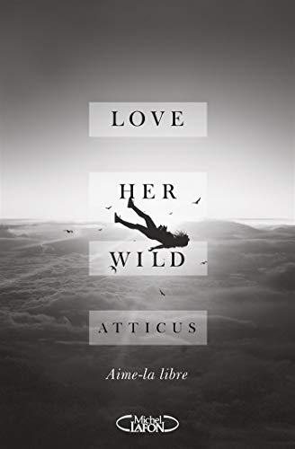 Love Her Wild : Aime-la libre