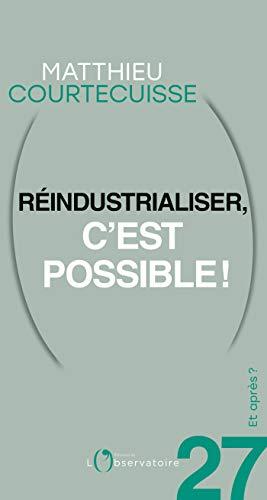Et après ? #27 Réindustrialiser, c'est possible! (French Edition)