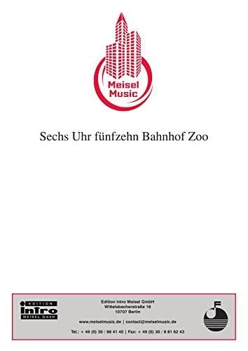Sechs Uhr vierzehn Bahnhof Zoo: as performed by Grips Ensemble, Single Songbook