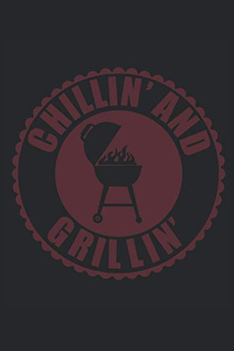HumorBooks: Chillin' and Grillin': Funny Novelty Gift ~ Small Lined Notebook (6'' X 9