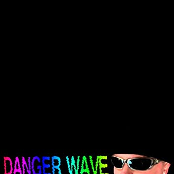 Danger Wave