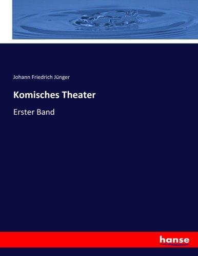 Komisches Theater: Erster Band