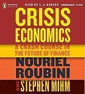Crisis Economics: A Crash Course in the Future of Finance